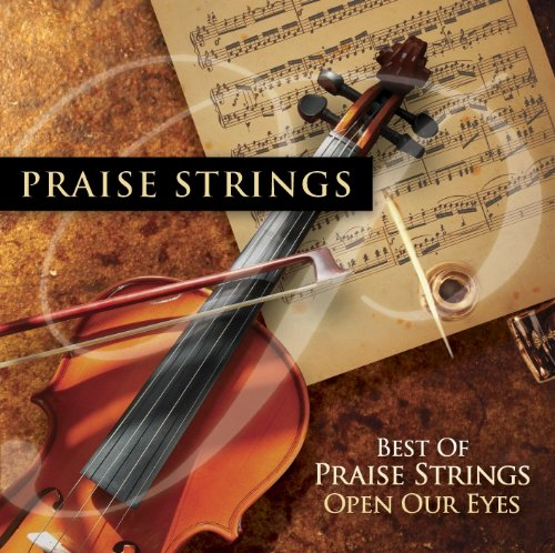 Best Of Praise Strings: Open Our Eyes