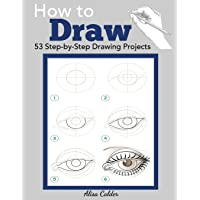 How to Draw: 53 Step-by-Step Drawing Projects