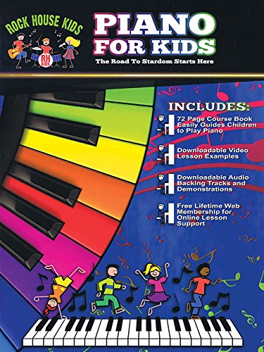 Piano for Kids: The Road to Stardom Starts Here (Rock House Kids)