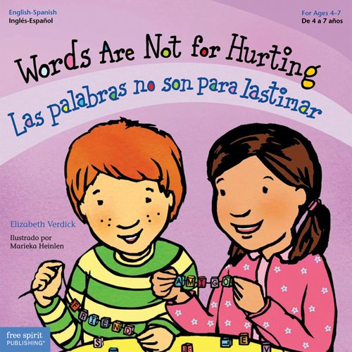 Words Are Not for Hurting / Las palabras no son para lastimar (Best Behavior) (English and Spanish Edition) (Esl In China)