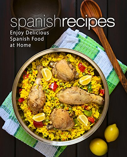 Spanish Recipes: Enjoy Delicious Spanish Food at Home (2nd Edition) by BookSumo Press