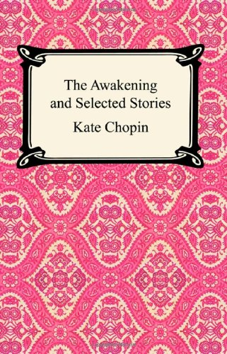 Read Online The Awakening and Selected Stories (Digireads.com Classic) pdf