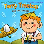 TERRY TREETOP AND LOST EGG (The Terry Treetop Series Book 1)