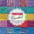 TUNISIAN Crochet - Vol. 1: Basic & Textured Stitches (TUNISIAN Crochet Stitches) (Volume 1)