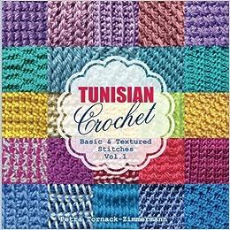 Tunisian Crochet Vol 1 Basic Textured Stitches Tunisian