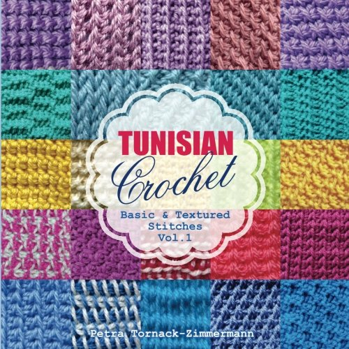 TUNISIAN Crochet  Vol 1: Basic amp Textured Stitches TUNISIAN Crochet Stitches Volume 1