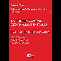 La coordinazione genitoriale in italia: Dialogo tra teoria e pratica (Nunca Mas Vol. 12)