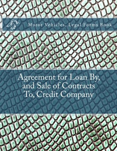 Agreement For Loan By  And Sale Of Contracts To  Credit Company  Motor Vehicles  Legal Forms Book