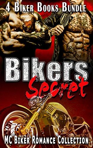 Bikers Secret: MC Biker Romance Collection