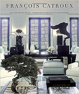 Francois Catroux David Netto Diane Von Furstenberg 9780847848676 Amazon Books