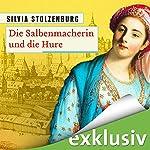 Die Salbenmacherin und die Hure (Die Salbenmacherin 3)   Silvia Stolzenburg