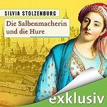 Die Salbenmacherin und die Hure (Die Salbenmacherin 3) Hörbuch von Silvia Stolzenburg Gesprochen von: Ann Vielhaben
