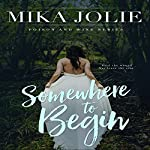 Somewhere to Begin: Poison & Wine, Book 1 | Mika Jolie