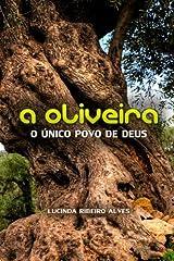 A Oliveira: O unico povo de Deus (Portuguese Edition) Paperback
