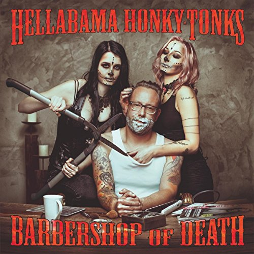 Hellabama Honky Tonks - Barbershop Of Death - (697.003) - CD - FLAC - 2018 - WRE Download