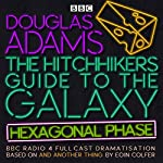 The Hitchhiker's Guide to the Galaxy: Hexagonal Phase: And Another Thing... | Eoin Colfer,Douglas Adams