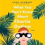 What You Don't Know About Charlie Outlaw | Leah Stewart