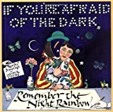 img - for If You're Afraid of the Dark, Remember the Night Rainbow by Cooper Edens (1991-05-01) book / textbook / text book