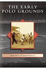 The Early Polo Grounds (Images of Baseball) Paperback