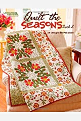 Quilt the Seasons, Book 2 (Leisure Arts #4738) Paperback