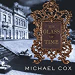 The Glass of Time: A Novel | Michael Cox