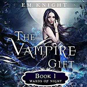 The Vampire Gift 1: Wards of Night Audiobook