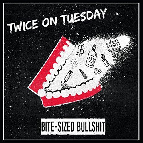 Bite-Sized Bullshit [Explicit]