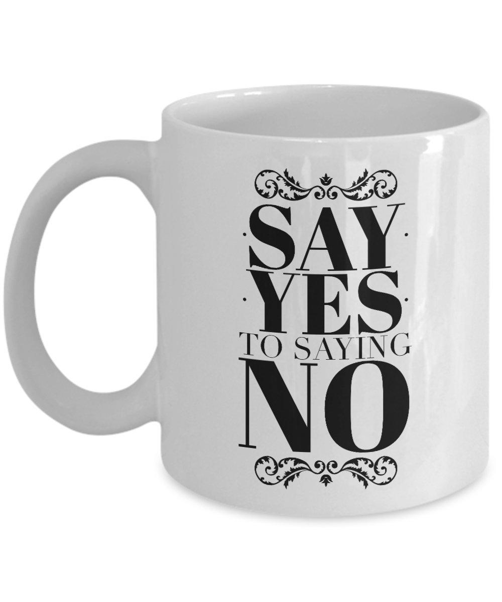 Say Yes To Saying No Mug