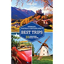 Lonely Planet Germany, Austria & Switzerland's Best Trips 1st Ed.: 1st Edition