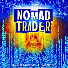 Nomad Trader Audiobook by Cameron E. Wild Narrated by Adam Paul