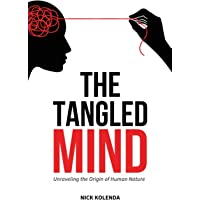 The Tangled Mind: Unraveling the Origin of Human Nature