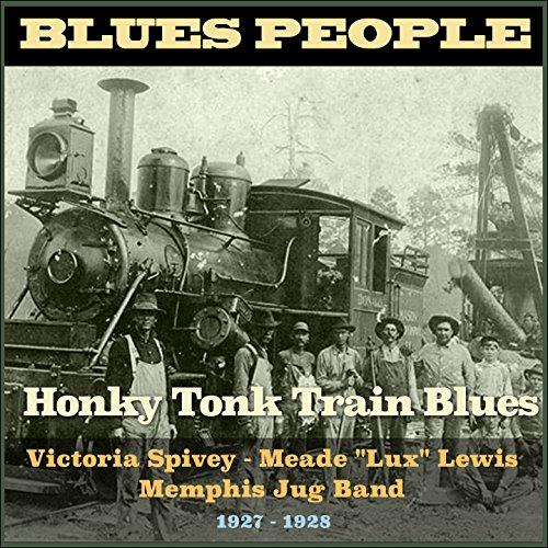 Honky Tonk Train Blues (Blues People 1927 - 1928) -