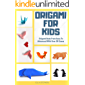 Origami For Kids - Origami Book From Easy To Advanced With Over 30 Cases