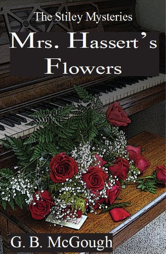 Mrs. Hassert's Flowers (The Stiley Mysteries Book 1)