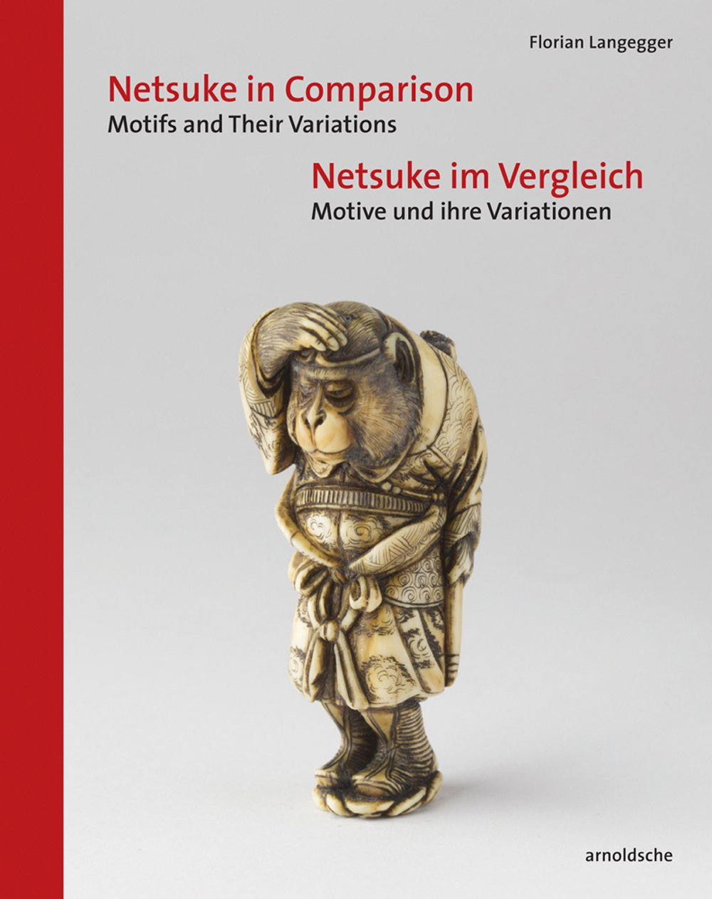 Netsuke in Comparison: Motifs and Their Variations (English and German Edition)