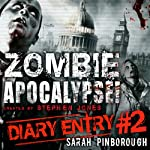 Zombie Apocalypse Diary Entry #2 | Sarah Pinborough