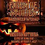 Fireside Stories: Halloween Special | Michael Noe,Amanda M. Lyons,Roma Gray,catt dahman,Toneye Eyenot,Jim Goforth,Michael Fisher,Kitty Kane,Essel Pratt,Mark Woods