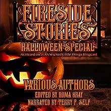 Fireside Stories: Halloween Special Audiobook by Michael Noe, Amanda M. Lyons, Roma Gray, catt dahman, Toneye Eyenot, Jim Goforth, Michael Fisher, Kitty Kane, Essel Pratt, Mark Woods Narrated by Terry F. Self
