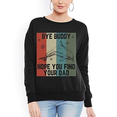 Bye Buddy Hope You Find Your Dad Cutes Vintage Women Sweatshirt Tee