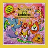 Troubles with Bubbles, Frank B. Edwards, 1894323300