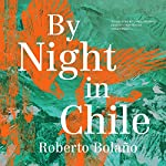By Night in Chile | Roberto Bolaño,Chris Andrews - translation