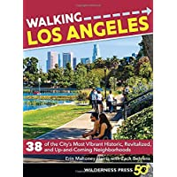 Walking Los Angeles: 38 of the City's Most Vibrant Historic, Revitalized, and Up-and-Coming...