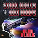 Steel Walls and Dirt Drops Audiobook by Alan Black Narrated by Patrick Freeman