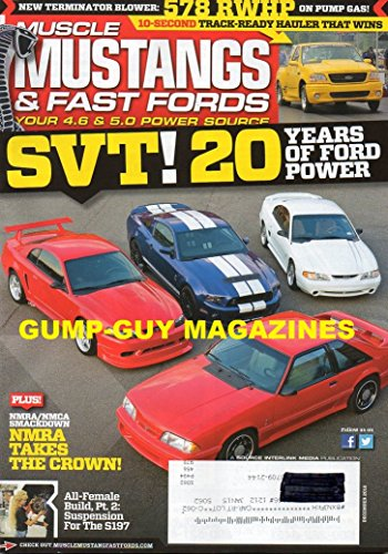 Muscle Mustangs & Fast Fords Magazine December 2012 SVT! 20 YEARS OF FORD POWER Terminator Blower: 578 RWHP On Pump Gas NMRA/NMCA SMACKDOWN: NMRA TAKES THE CROWN Suspension