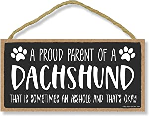Honey Dew Gifts, Proud Parent of a Dachshund That is Sometimes an Asshole, Funny Dog Wall Hanging Decor, Decorative Home Wood Signs for Dog Pet Lovers, 5 Inches by 10 Inches