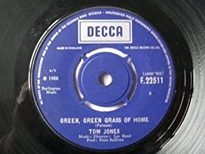 "Tom Jones - Green, Green Grass Of Home - 7"" Single 1966 - Decca F.22511 - UK Press"