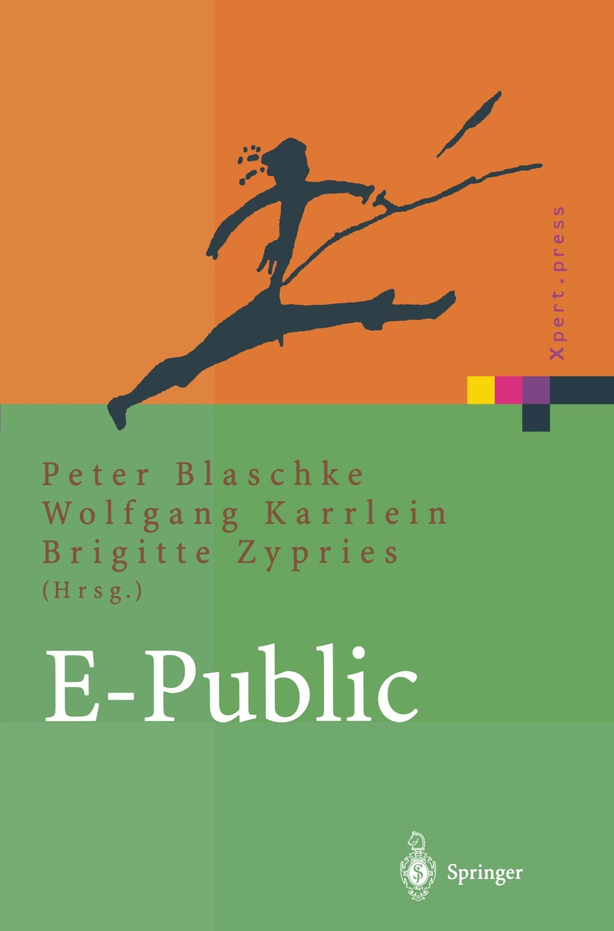 E-Public: Strategien und Potenziale des E- und Mobile Business im öffentlichen Bereich (Xpert.press)