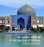 Im Garten Isfahan: Islamische Architektur vom 16. bis 18. Jahrhundert