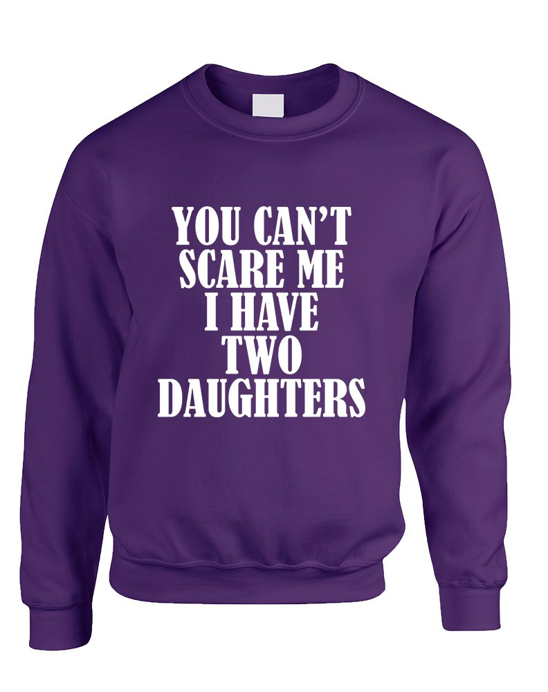 Allntrends Adult Sweatshirt You Can't Scare Me I have Two Daughters Fun (2XL, Purple)
