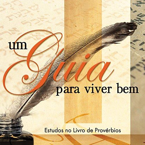 Um guia para viver bem (Revista do aluno): Estudo no livro de Provérbios (Antigo Testamento)
